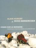 Alain Hubert - Chaos sur la banquise - Tentative de la traversée intégrale de l'océan Arctique.