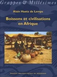 Alain Huetz de Lemps - Boissons et civilisations en Afrique.