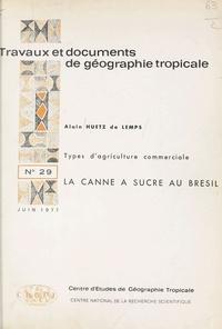 Alain Huetz de Lemps - La canne à sucre au Brésil - Types d'agriculture commerciale.