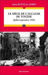 Le siège de lAlcazar de Tolède - (Juillet-septembre 1936).pdf