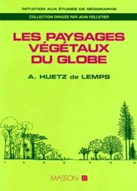 Alain Huetz de Lemps - Les paysages végétaux du globe.