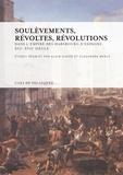 Alain Hugon et Alexandra Merle - Soulèvements, révoltes, révolutions dans l'empire des Habsbourg d'Espagne, XVIe-XVIIe siècle.