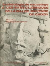 Alain Ichon et Rita Grignon - Archéologie de sauvetage 5 - Les sites classiques de la vallée du rio Chixoy.