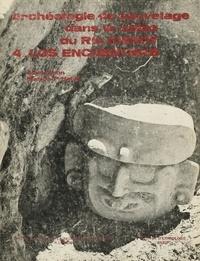 Alain Ichon et Marion P. Hatch - Archéologie de sauvetage dans la vallée du Río Chixoy 4 - Los Encuentros.