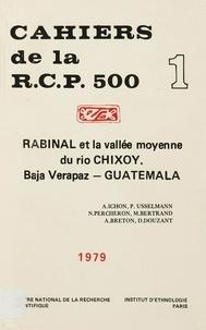 Alain Ichon et Pierre Usselman - Rabinal et la vallée moyenne du Rio Chixoy. Vol. 1 - Baja Verapaz, Guatemala.
