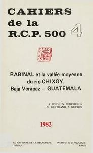Alain Ichon et Nicole Percheron - Rabinal et la vallée moyenne du Rio Chixoy. Vol. 4 - Baja Verapaz, Guatemala.