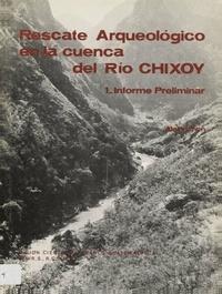 Alain Ichon - Rescate Arqueológico en la cuenca del Río Chixoy 1 - Informe Preliminar.