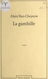Alain Ilan-Chojnow - La Gambille.