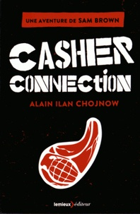 Alain Ilan-Chojnow - Sam Brown Tome 2 : Casher connection.