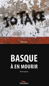 Alain Irigaray - Jo tA Ke - Basque à en mourir.