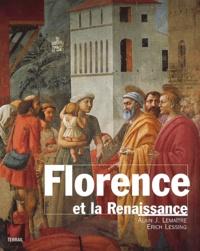 Alain-J Lemaître et Erich Lessing - Florence et la renaissance.