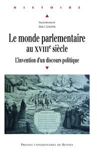 Livres audio gratuits à télécharger pour Android Le monde parlementaire au XVIIIe siècle  - L'invention d'un discours politique par Alain J Lemaître  9782753567238