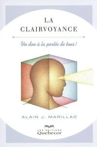 La clairvoyance 2e édition - Alain j. Marillac |