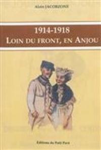 Alain Jacobzone - 1914-1918 - Loin du front, en Anjou.