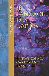 Alain-Jacques Bougearel - Le langage des cartes - Initiation à la cartomancie française.