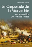 Alain-Jacques Tornare - Le crépuscule de la monarchie.