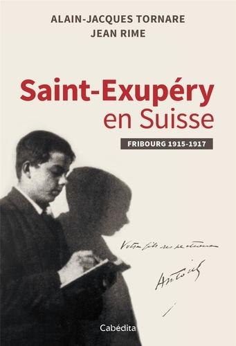 Saint-Exupéry en Suisse. Fribourg 1915-1917