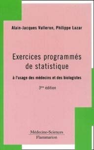Alain-Jacques Valleron et Philippe Lazar - .