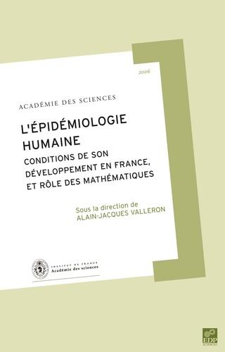 Alain-Jacques Valleron et Daniel Schwartz - L'épidémiologie humaine - Conditions de son développement en France, et rôle des mathématiques.