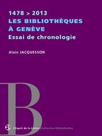 Alain Jacquesson - Les bibliothèques à Genève   Essai de chronologie   1478 > 2013.