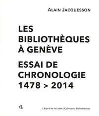Alain Jacquesson - Les bibliothèques à Genève - Essai de chronologie 1478-2014.