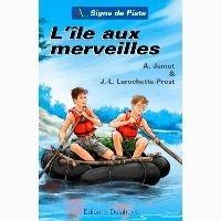 Alain Jamot et Jean-Louis Larochette-Prost - L'île aux merveilles.