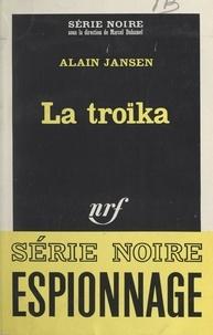 Alain Jansen et Marcel Duhamel - La troïka.