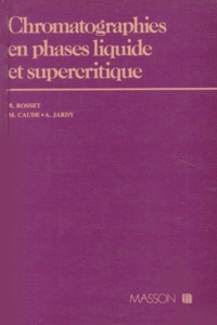 CHROMATOGRAPHIES EN PHASES LIQUIDE ET SUPERCRITIQUE. 3ème édition - Alain Jardy |