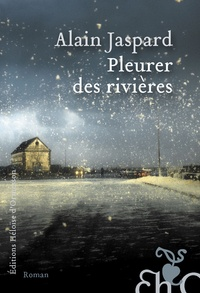 Alain Jaspard - Pleurer des rivières.