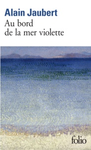 Alain Jaubert - Au bord de la mer violette.