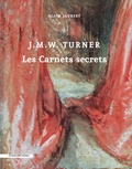 Alain Jaubert - J.M.W. Turner - Les carnets secrets.