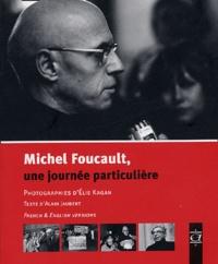 Alain Jaubert et Philippe Artières - Michel Foucault - Une journée particulière ; édition bilingue.