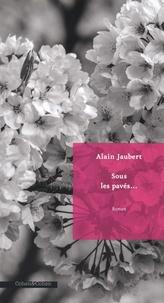 Alain Jaubert - Sous les pavés....