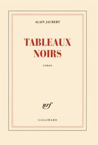 Alain Jaubert - Tableaux noirs.