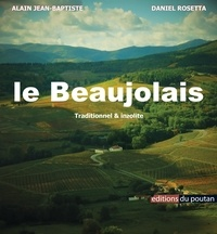 Alain Jean-Baptiste et Daniel Rosetta - Le Beaujolais - Traditionnel & insolite.