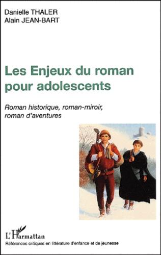 Les Enjeux Du Roman Pour Adolescents Roman Historique Roman Miroir Roman D Aventures