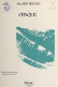 Alain Jégou - Opaque.