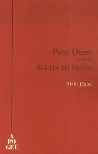 Alain Jégou - Passe Ouest - Suivi de Ikaria Lo 686070.