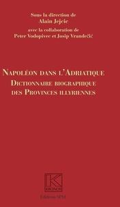 Napoléon dans lAdriatique - Dictionnaire biographique des provinces illyriennes.pdf