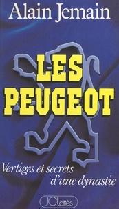 Alain Jemain - Les Peugeot - Vertiges et secrets d'une dynastie.