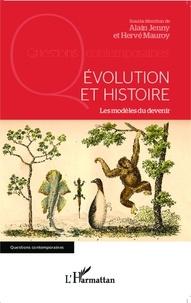 Alain Jenny et Hervé Mauroy - Evolution et histoire - Les modèles du devenir.