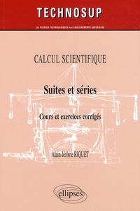 Calcul scientifique - Suites et séries, Cours et exercices corrigés.pdf