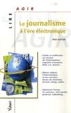 Alain Joannès - Le journalisme à l'ère électronique.
