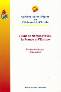 Alain Joblin - L'Edit de Nantes (1598), la France et l'Europe.