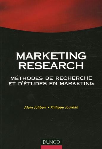 Alain Jolibert et Philippe Jourdan - Marketing research - Méthodes de recherche et d'études en marketing.