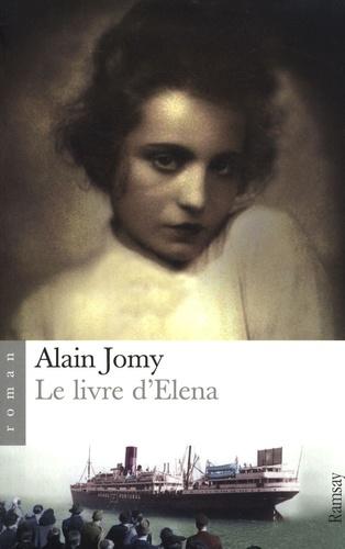 Alain Jomy - Le livre d'Elena.