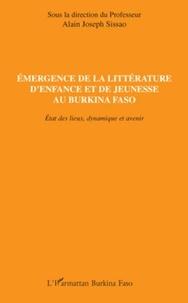 Alain-Joseph Sissao - Emergence de la littérature d'enfance et de jeunesse au Burkina Faso - Etat des lieux, dynamique et avenir.