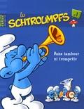 Alain Jost et Thierry Culliford - Les Schtroumpfs Tome 1 : Sans tambour ni trompette.