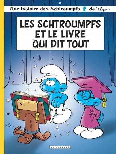 Alain Jost et Thierry Culliford - Les Schtroumpfs Tome 26 : Les Schtroumpfs et le livre qui dit tout.