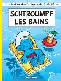 Alain Jost et Thierry Culliford - Les Schtroumpfs Tome 27 : Schtroumpf les bains.